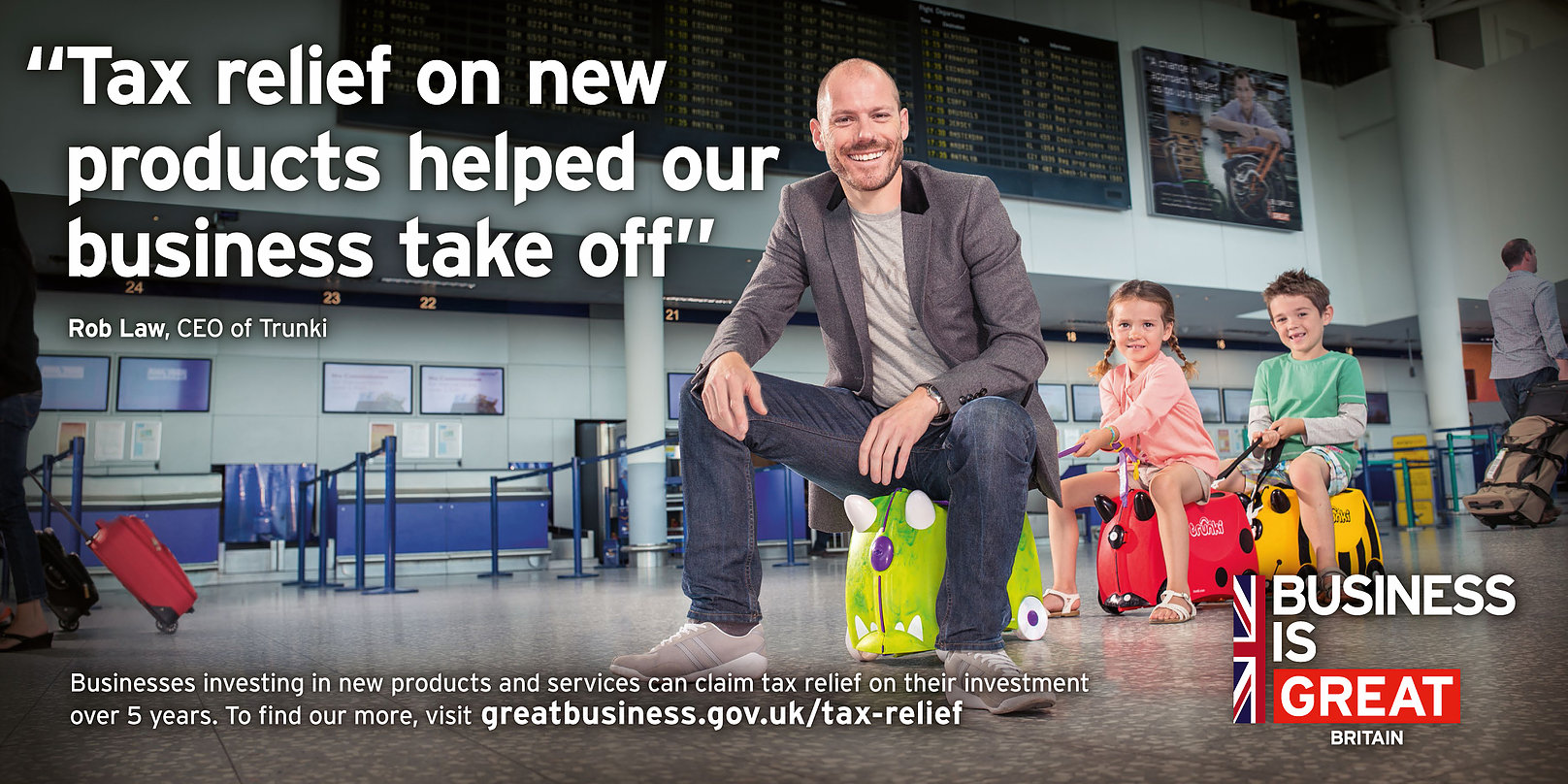 Rob headlined a topic on innovation and how tax relief for R&D helped him expand Trunki with full sized billboards like this one