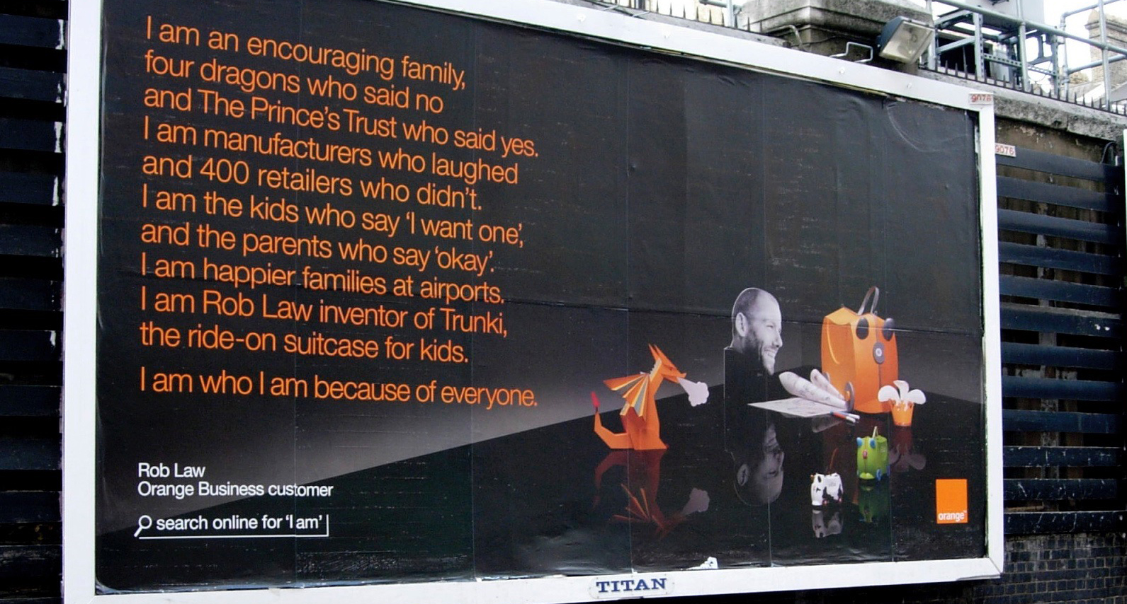 "Orange mobile rebranded with a £30m marketing campaign ""I am"" and partnered with Rob as a staring ""testimonial"" which ran full page adverts, billboards and a video"